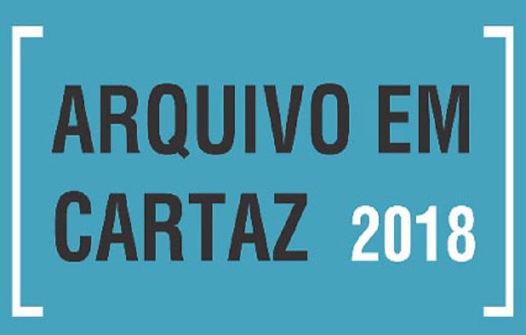 Festival Internacional de Cinema de Arquivo – Arquivo em Cartaz 2018 – Inscrições abertas